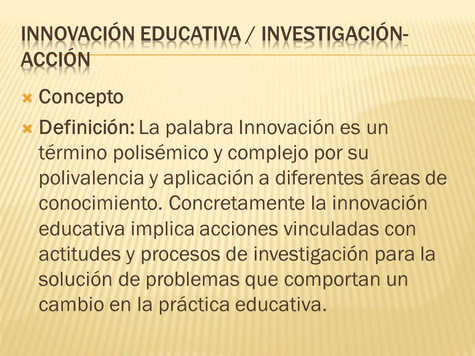 INNOVACIÓN EDUCATIVA / INVESTIGACIÓN-ACCIÓN