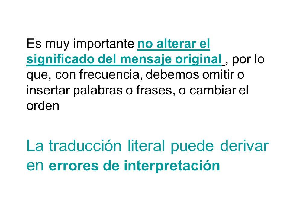 La traducción literal puede derivar en errores de interpretación