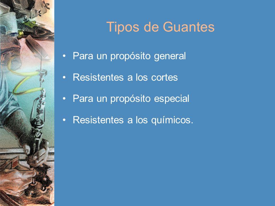 Tipos de Guantes Para un propósito general Resistentes a los cortes