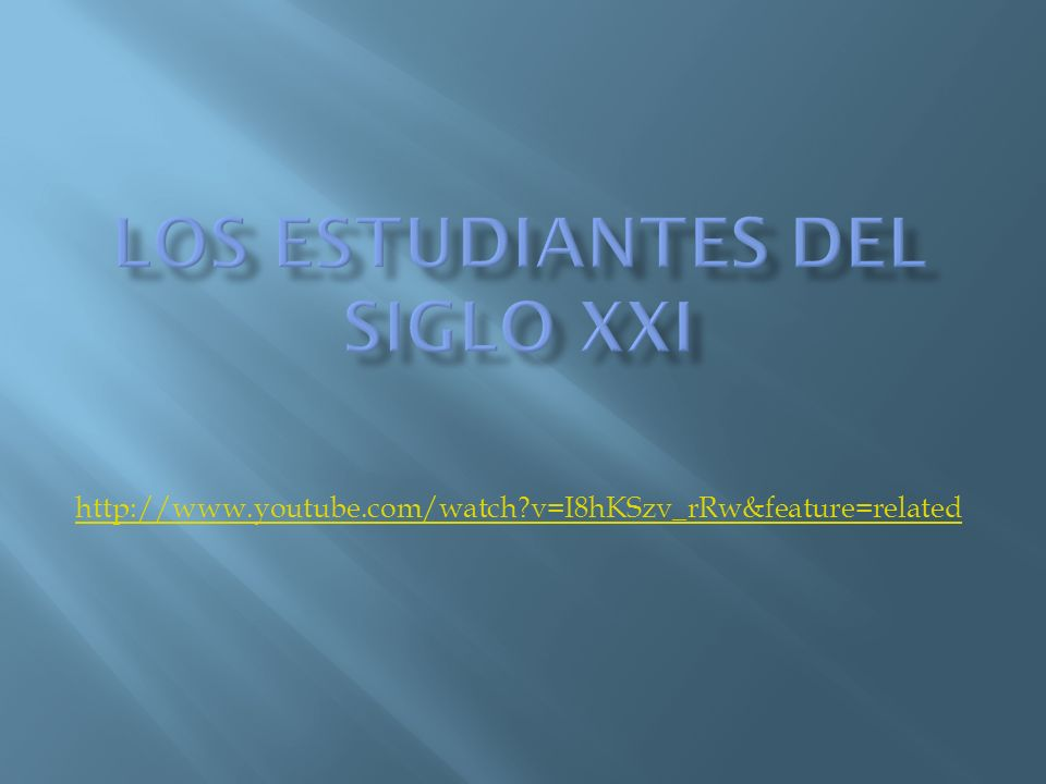 LOS ESTUDIANTES DEL SIGLO xxi