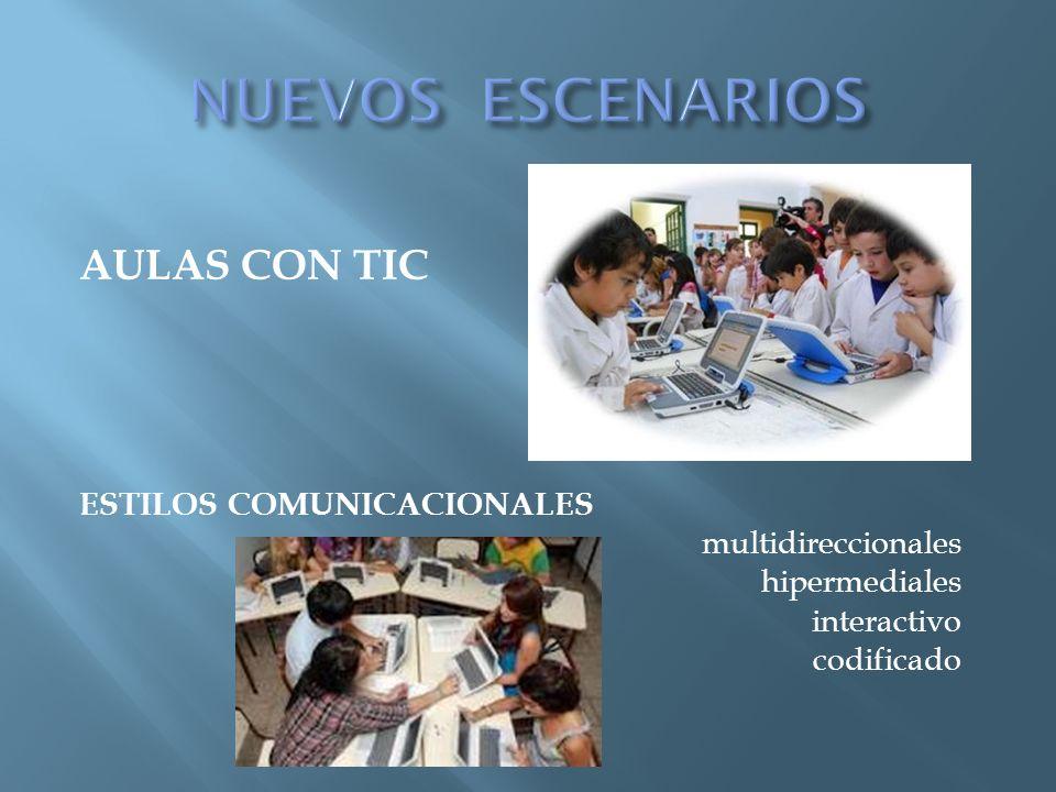 NUEVOS ESCENARIOS AULAS CON TIC ESTILOS COMUNICACIONALES