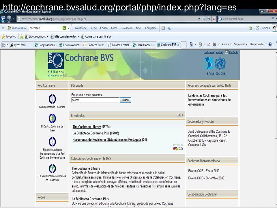 http://cochrane.bvsalud.org/portal/php/index.php lang=es