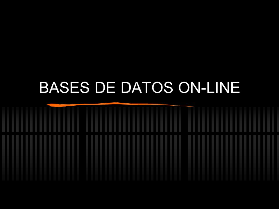 BASES DE DATOS ON-LINE
