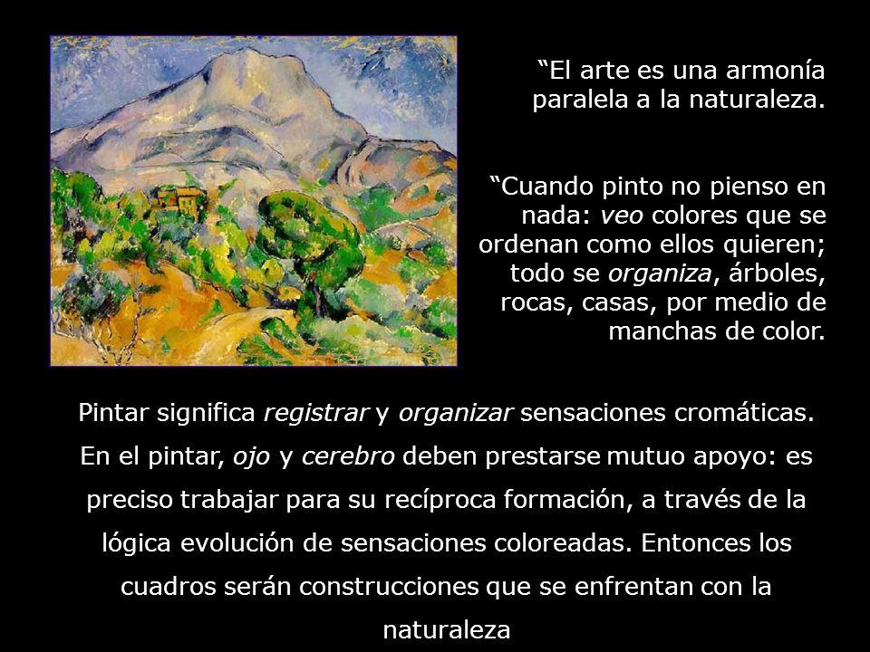 El arte es una armonía paralela a la naturaleza.