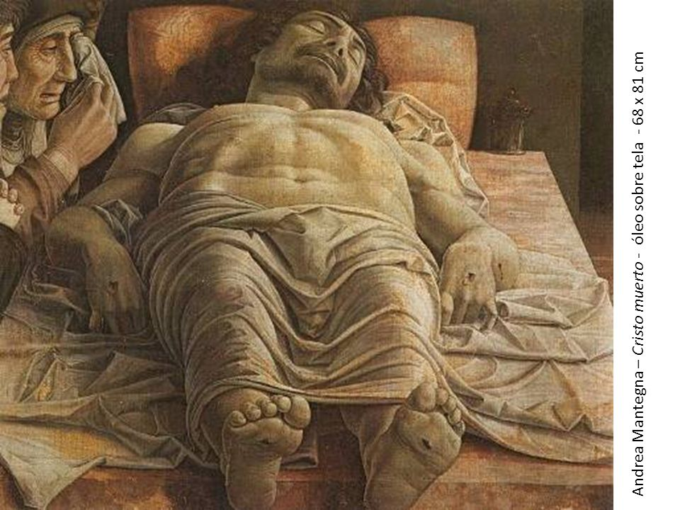 Andrea Mantegna – Cristo muerto - óleo sobre tela - 68 x 81 cm
