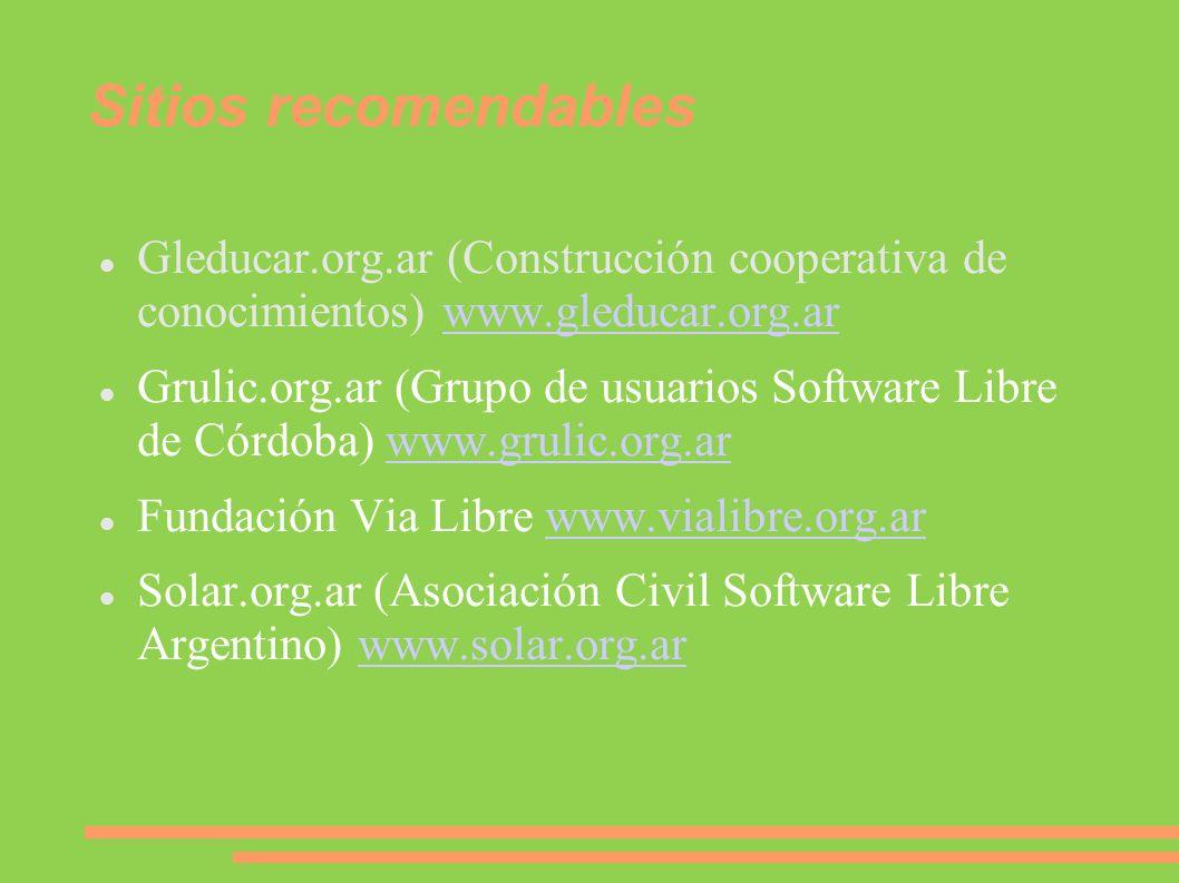 Sitios recomendables Gleducar.org.ar (Construcción cooperativa de conocimientos) www.gleducar.org.ar.