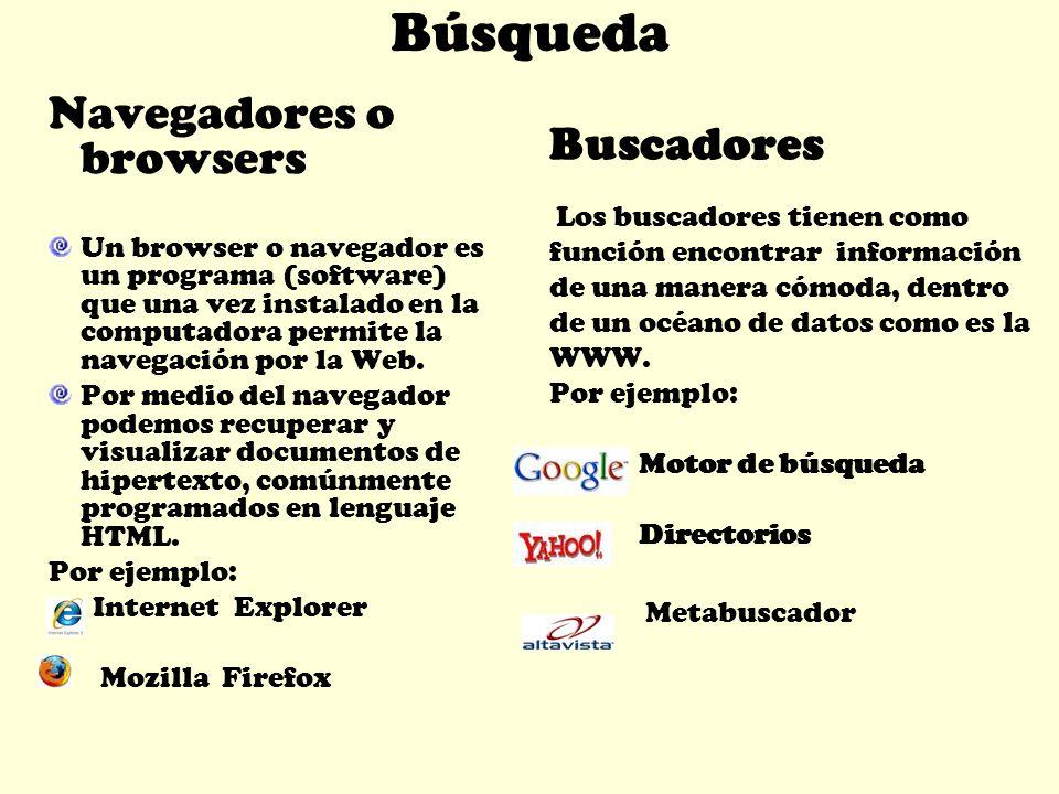 Búsqueda Navegadores o browsers Buscadores