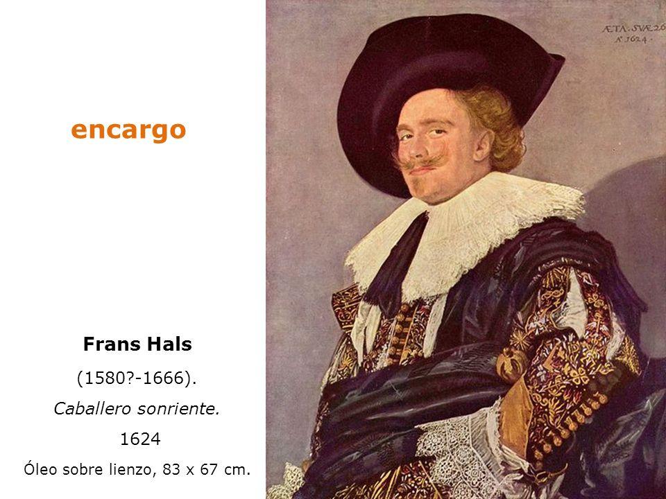 encargo Frans Hals (1580 -1666). Caballero sonriente. 1624