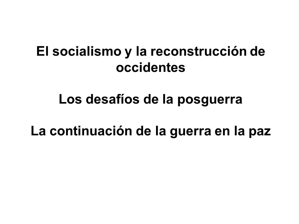 El socialismo y la reconstrucción de occidentes