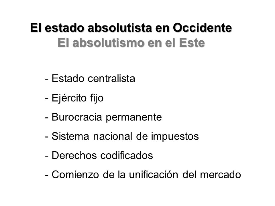 El estado absolutista en Occidente El absolutismo en el Este