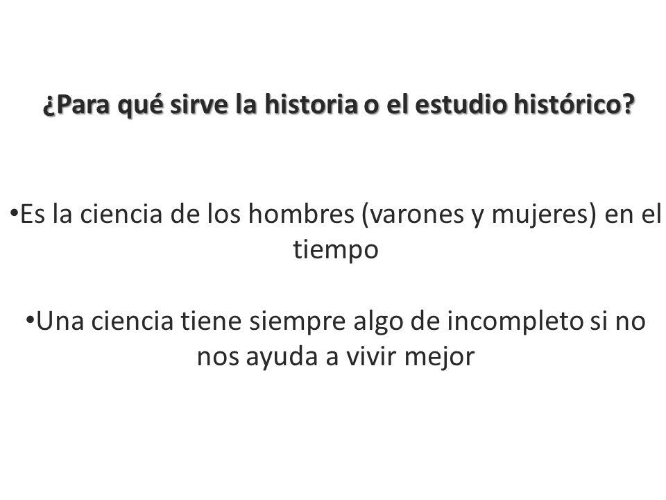 ¿Para qué sirve la historia o el estudio histórico