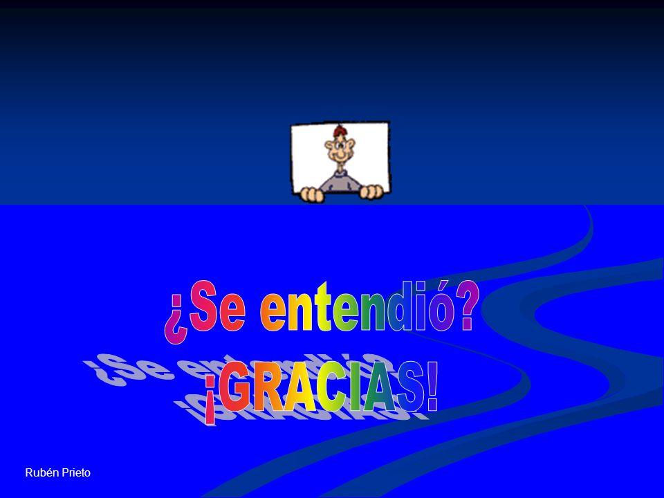 ¿Se entendió ¡GRACIAS! Rubén Prieto