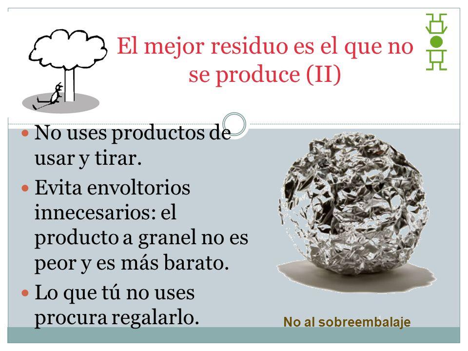 El mejor residuo es el que no se produce (II)