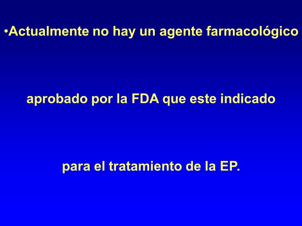 Actualmente no hay un agente farmacológico