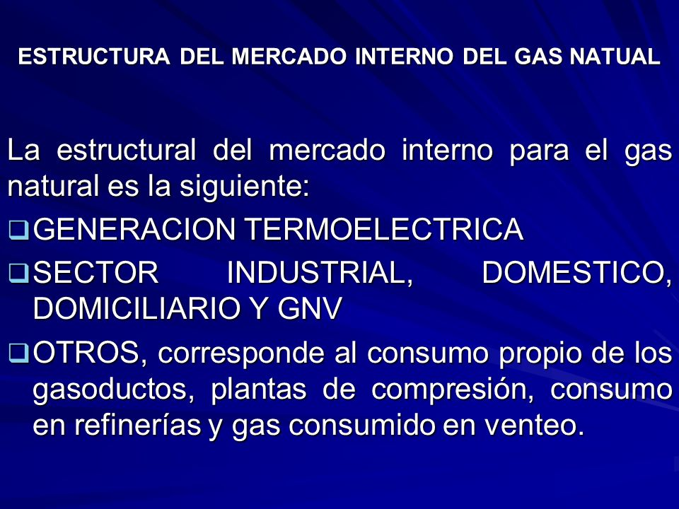 ESTRUCTURA DEL MERCADO INTERNO DEL GAS NATUAL