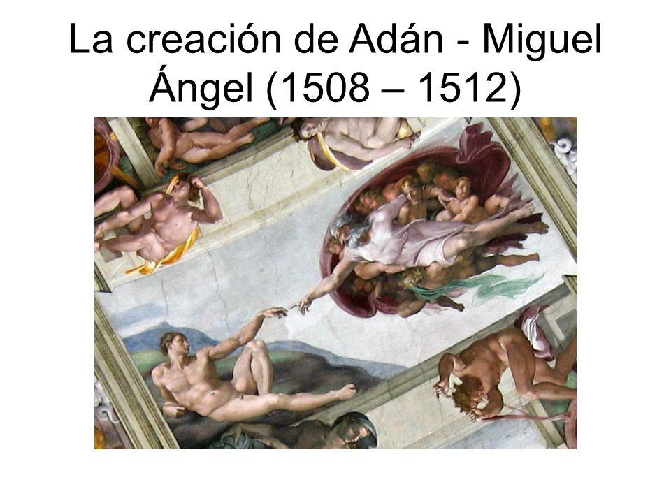 La creación de Adán - Miguel Ángel (1508 – 1512)