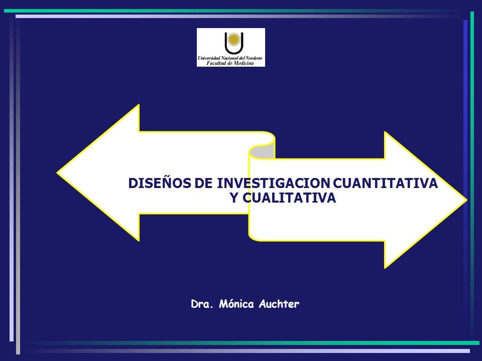 DISEÑOS DE INVESTIGACION CUANTITATIVA Y CUALITATIVA