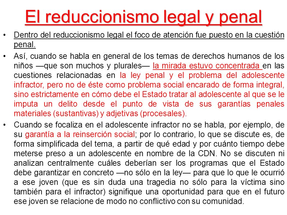 El reduccionismo legal y penal