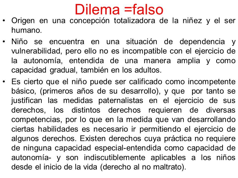 Dilema =falso Origen en una concepción totalizadora de la niñez y el ser humano.