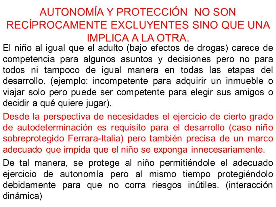 AUTONOMÍA Y PROTECCIÓN NO SON RECÍPROCAMENTE EXCLUYENTES SINO QUE UNA IMPLICA A LA OTRA.