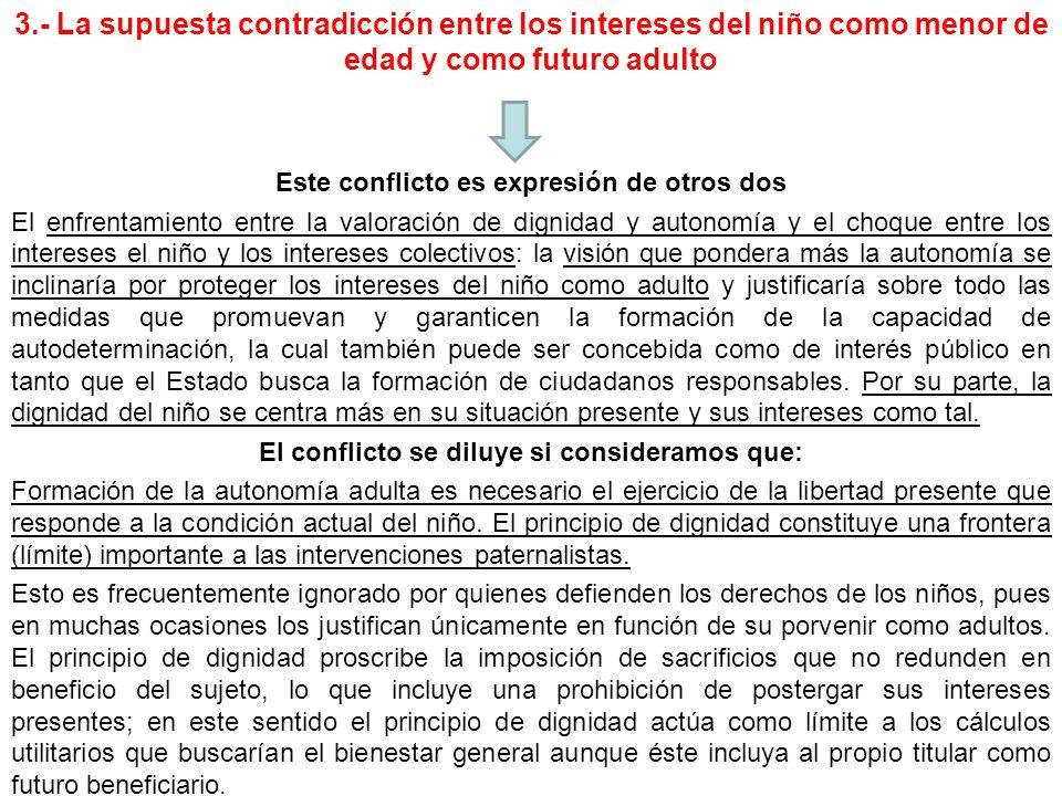 3.- La supuesta contradicción entre los intereses del niño como menor de edad y como futuro adulto