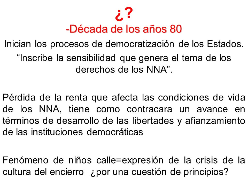 Inician los procesos de democratización de los Estados.