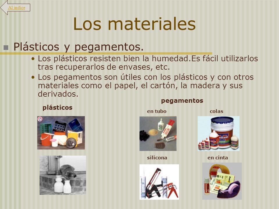 Los materiales Plásticos y pegamentos.