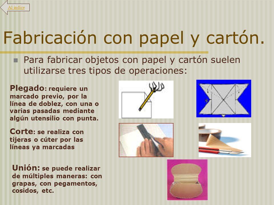 Fabricación con papel y cartón.