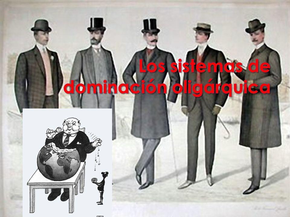 Los sistemas de dominación oligárquica