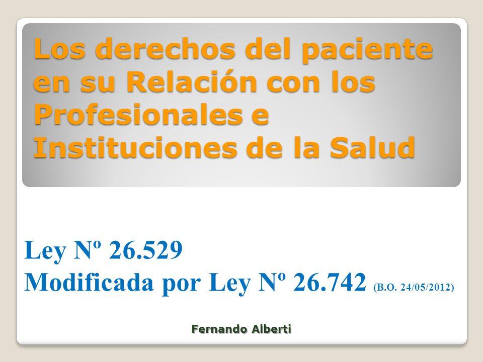 Los derechos del paciente en su Relación con los Profesionales e Instituciones de la Salud