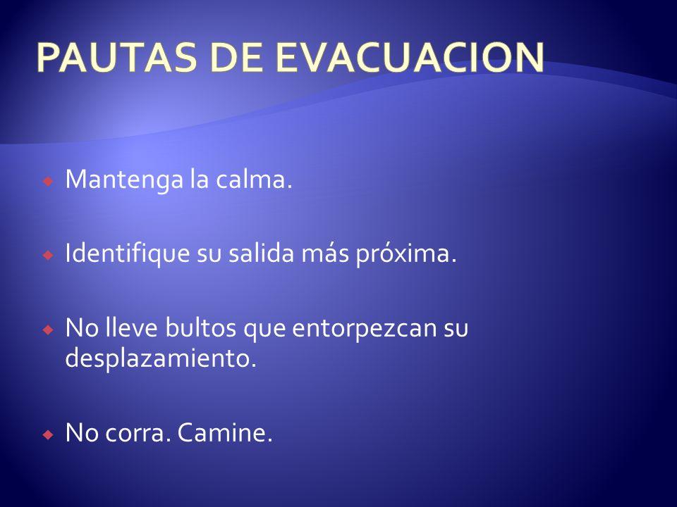 PAUTAS DE EVACUACION Mantenga la calma.