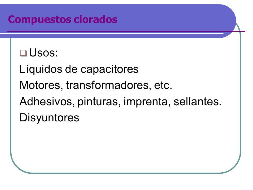 Líquidos de capacitores Motores, transformadores, etc.