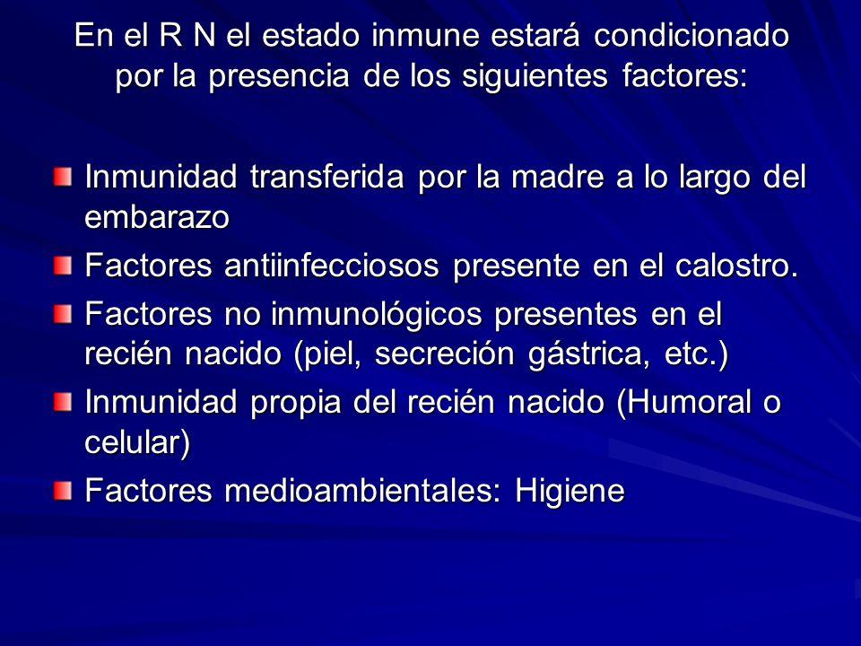 En el R N el estado inmune estará condicionado por la presencia de los siguientes factores: