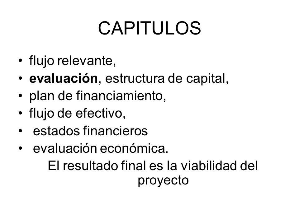 CAPITULOS flujo relevante, evaluación, estructura de capital,