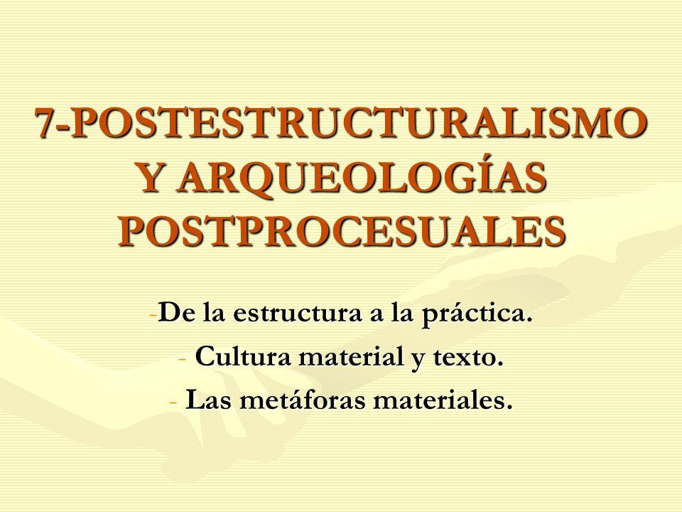 7-POSTESTRUCTURALISMO Y ARQUEOLOGÍAS POSTPROCESUALES