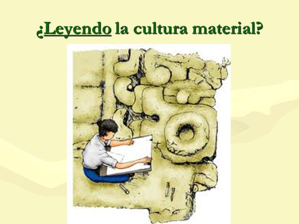 ¿Leyendo la cultura material