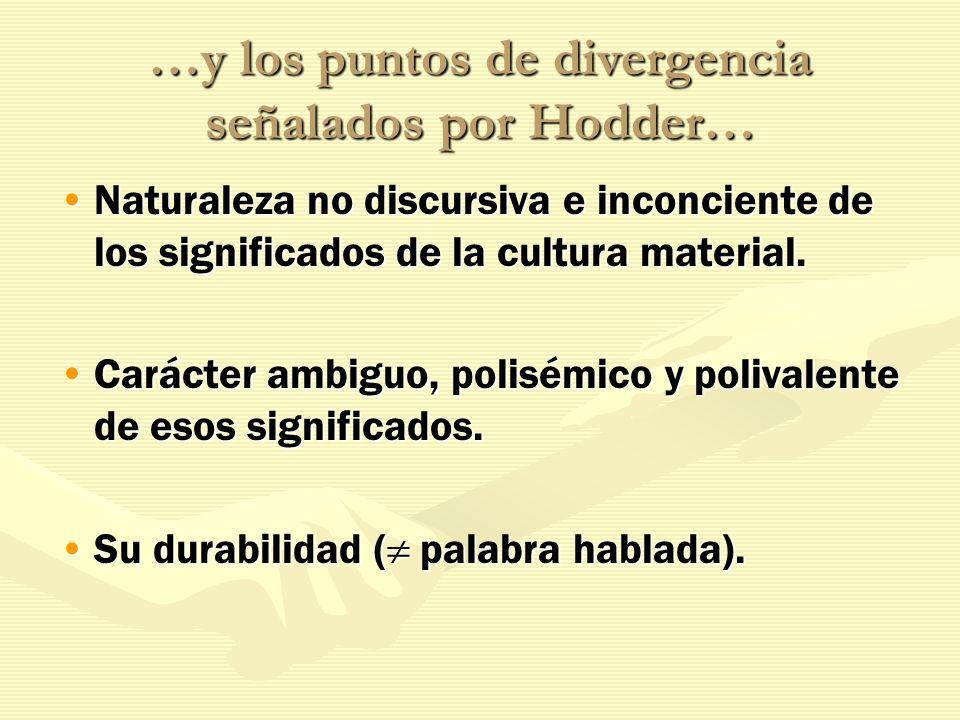 …y los puntos de divergencia señalados por Hodder…
