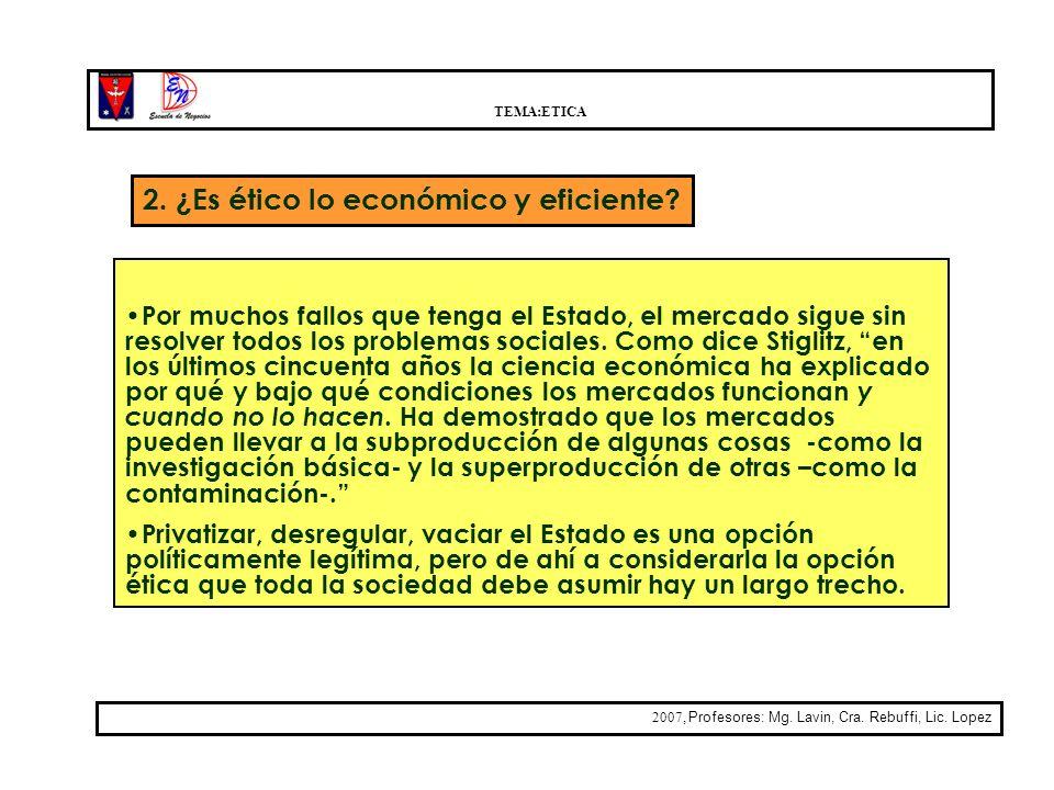 2. ¿Es ético lo económico y eficiente