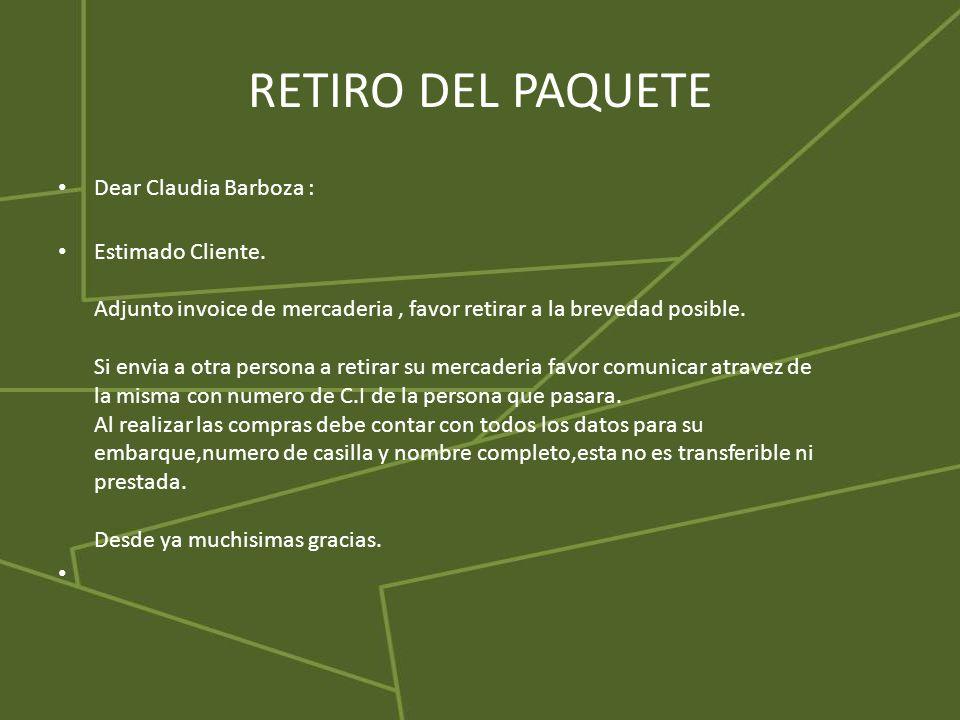 RETIRO DEL PAQUETE Dear Claudia Barboza :