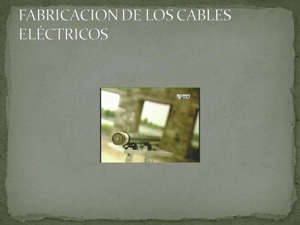 FABRICACION DE LOS CABLES ELÉCTRICOS