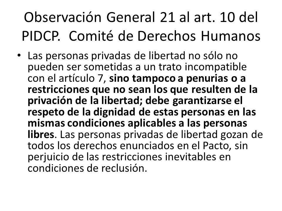 Observación General 21 al art. 10 del PIDCP. Comité de Derechos Humanos