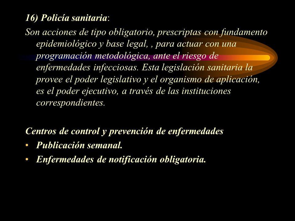 16) Policía sanitaria: