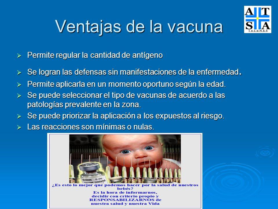 Ventajas de la vacuna Permite regular la cantidad de antígeno