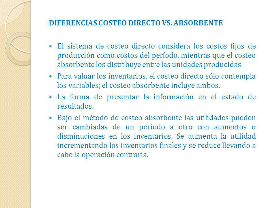 DIFERENCIAS COSTEO DIRECTO VS. ABSORBENTE
