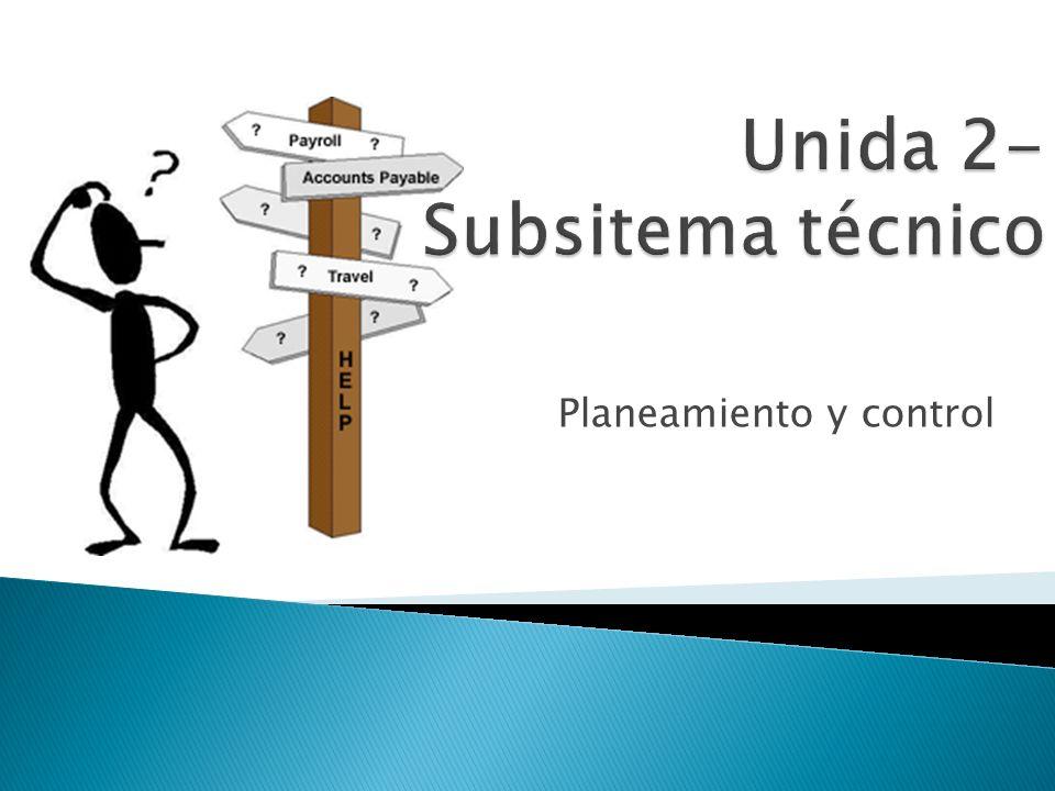 Unida 2- Subsitema técnico