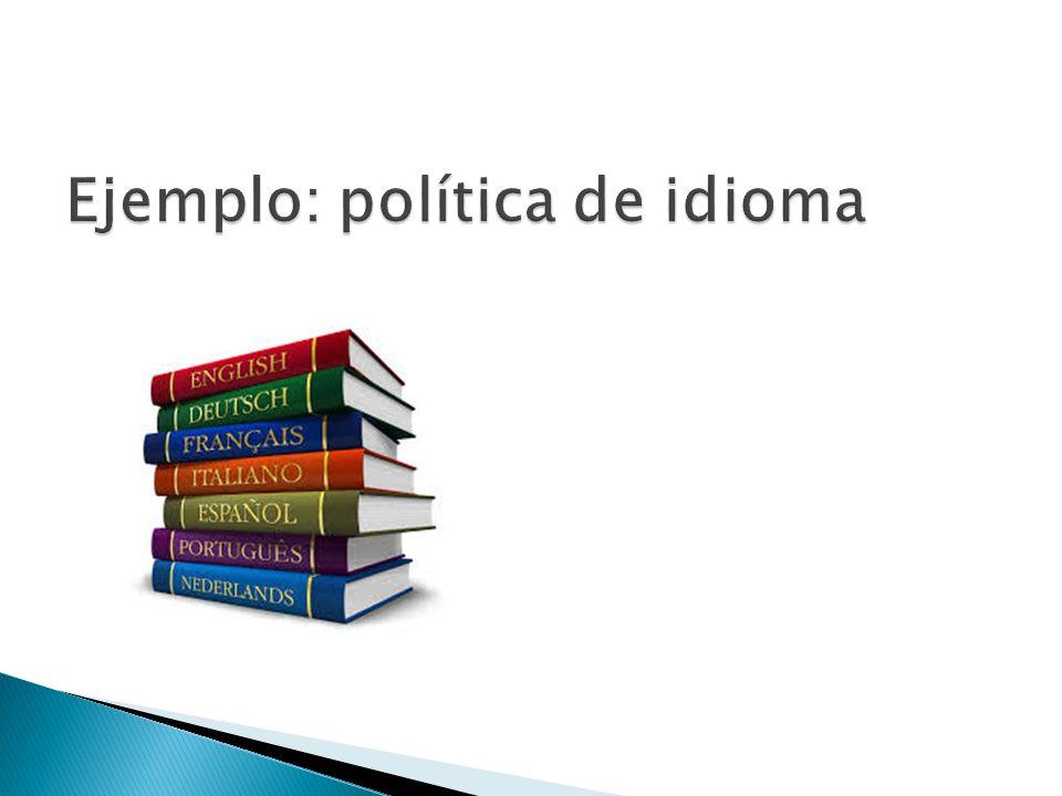Ejemplo: política de idioma