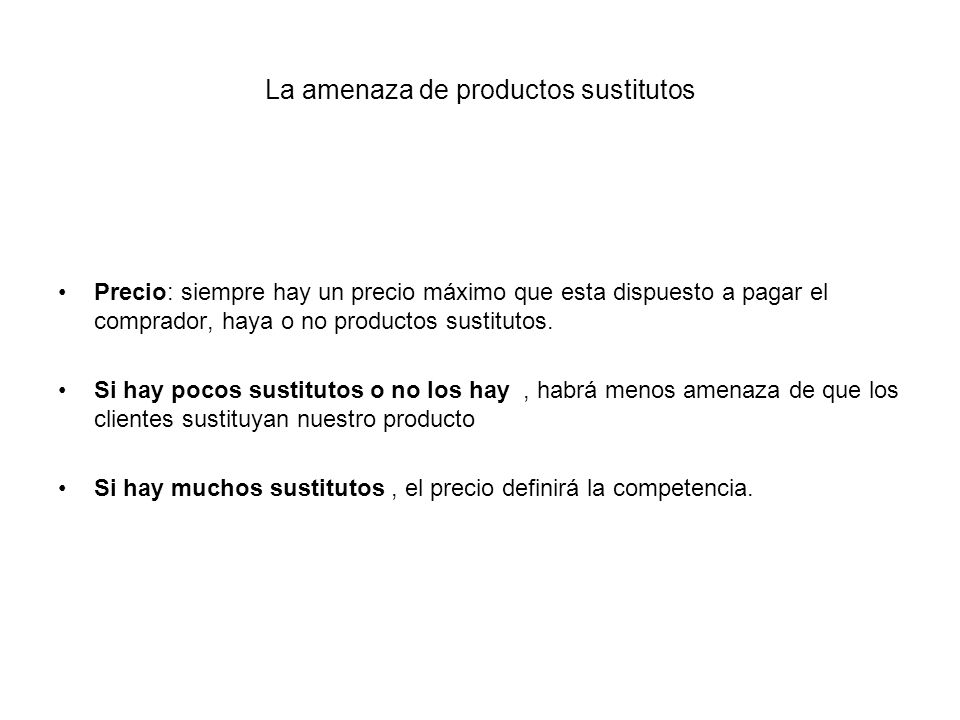 La amenaza de productos sustitutos