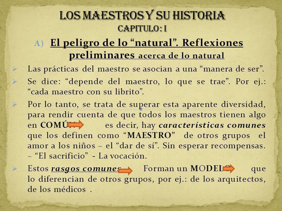 LOS MAESTROS Y SU HISTORIA CAPITULO : I