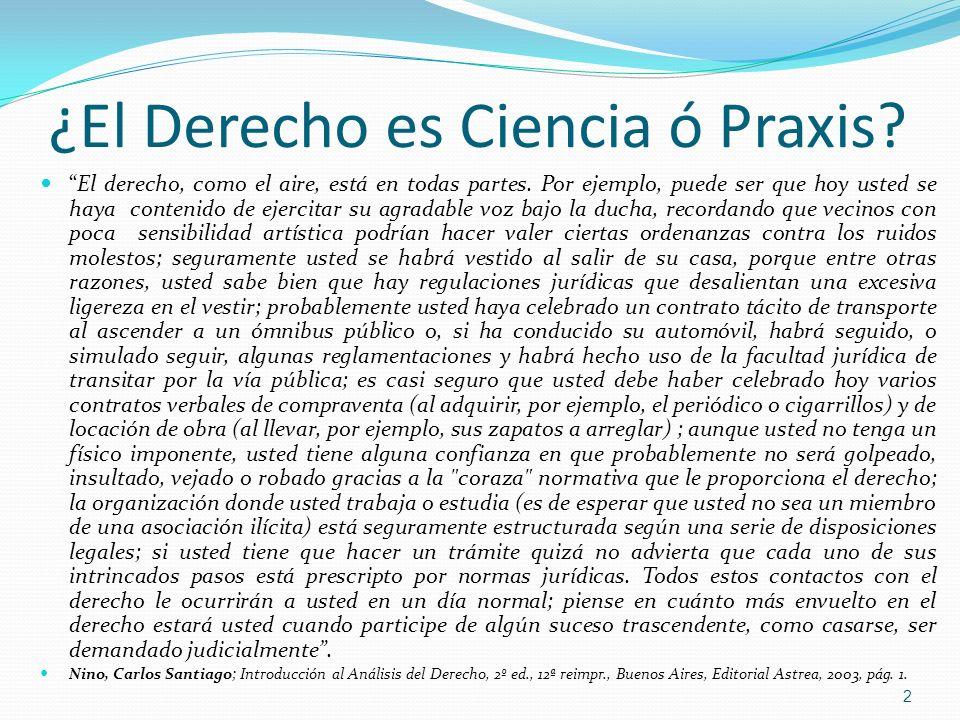 ¿El Derecho es Ciencia ó Praxis