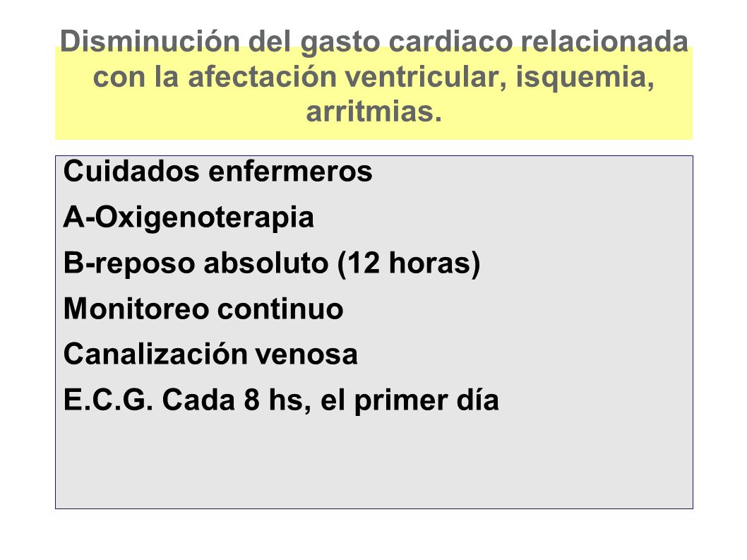 Disminución del gasto cardiaco relacionada con la afectación ventricular, isquemia, arritmias.